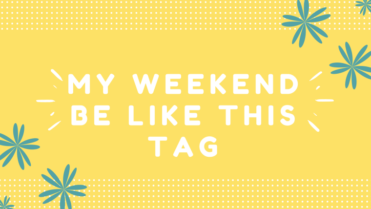 my-weekend-be-like-this-tag